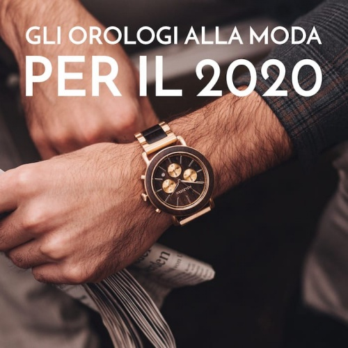 Gli orologi alla moda per il 2020
