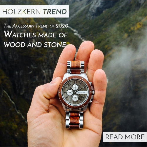The Accessory Trend of 2020 – Watches made of Wood and Stone
