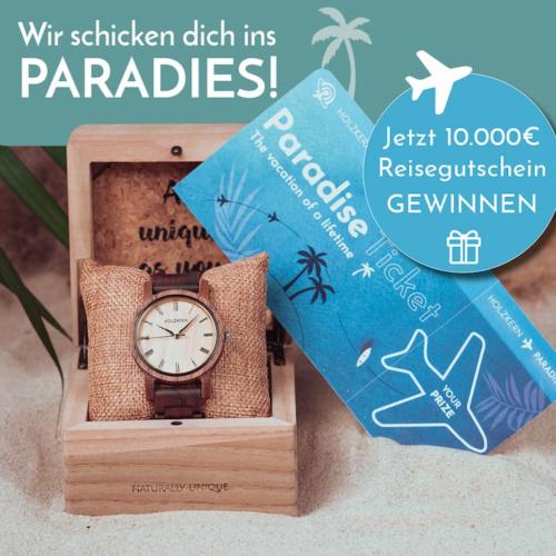 Das Holzkern Paradise Ticket - jetzt 10.000€ Reisegutschein gewinnen