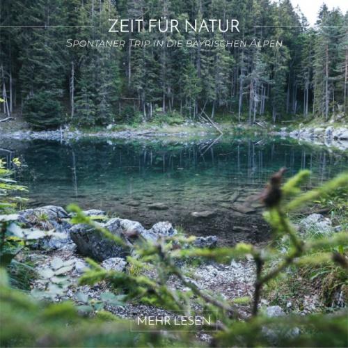 Spontaner Trip in die bayrischen Alpen