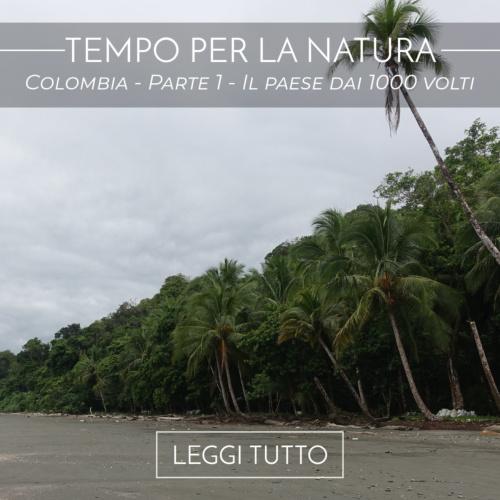 Colombia - Parte 1 - Il paese dai 1000 volti