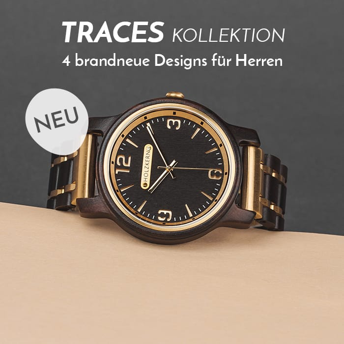 Die Traces Kollektion