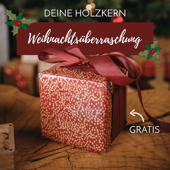 Deine Holzkern Weihnachtsüberraschung