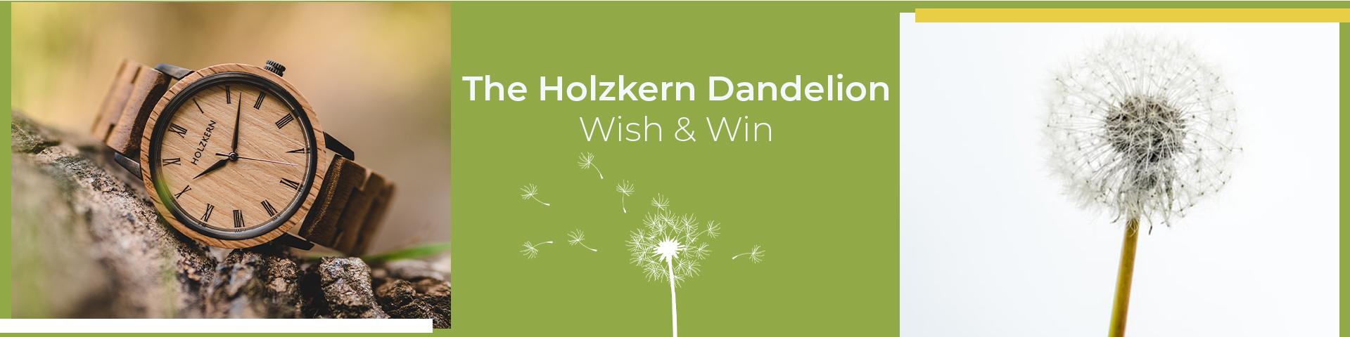 The Holzkern Dandelion - Wish & Win
