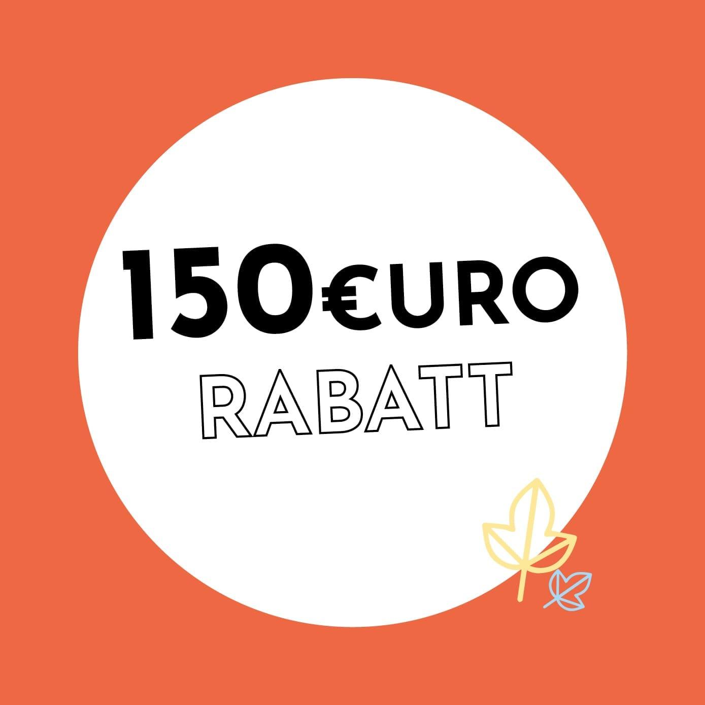 150€ Rabatt
