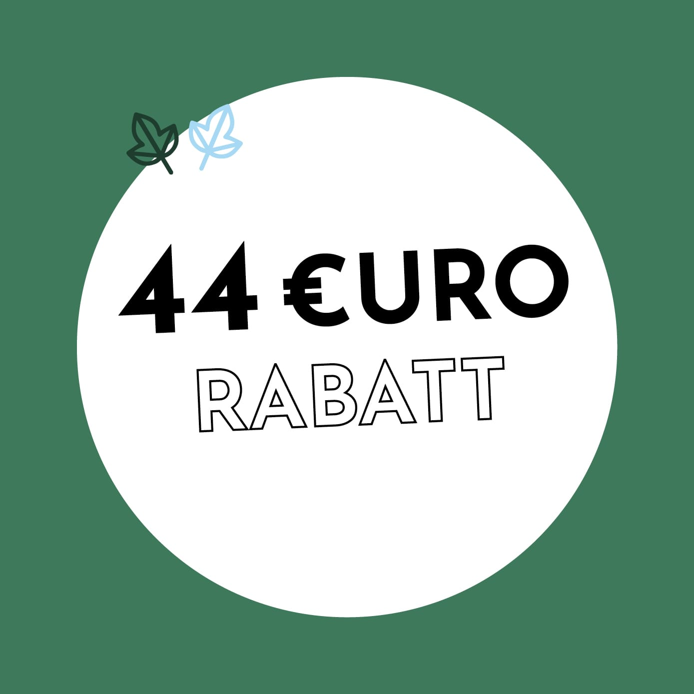 44€ Rabatt
