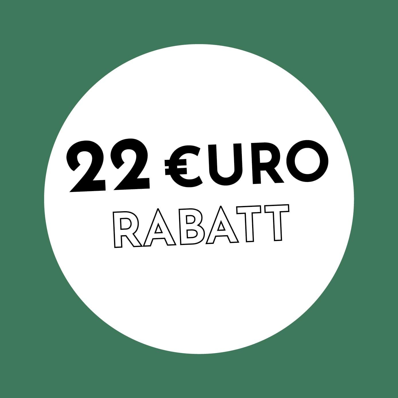 22€ Rabatt