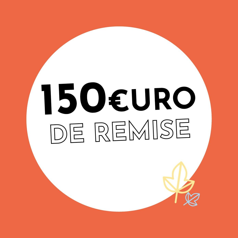 150€ de réduction