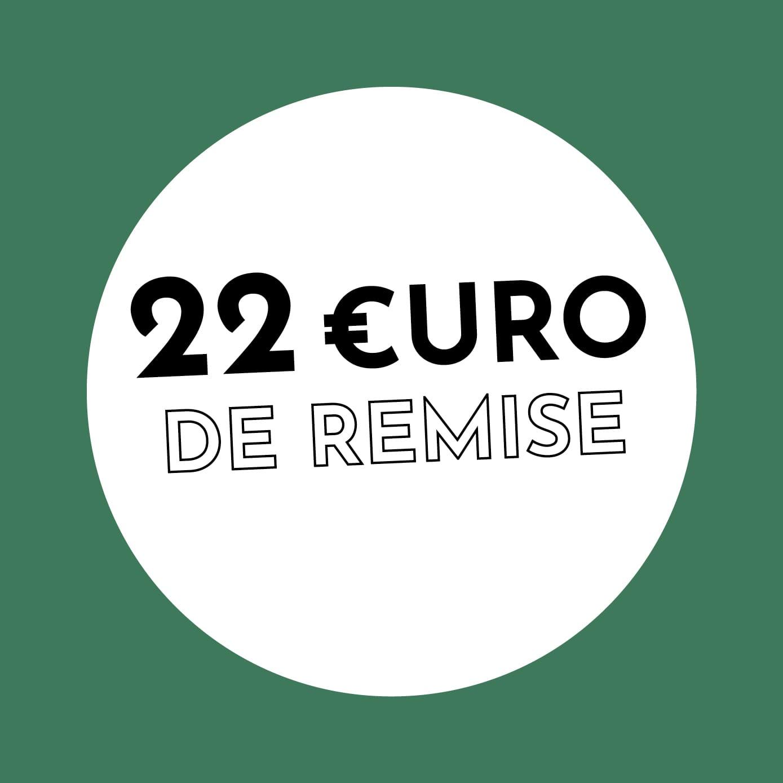 22€ de réduction